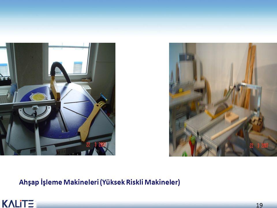 19 Ahşap İşleme Makineleri (Yüksek Riskli Makineler)