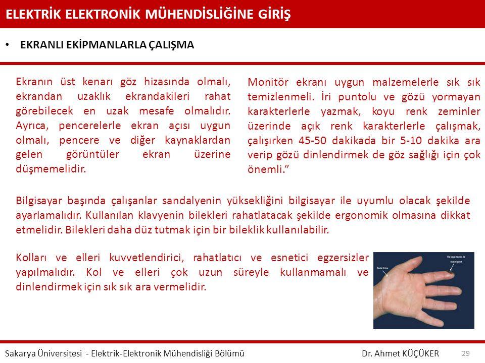 ELEKTRİK ELEKTRONİK MÜHENDİSLİĞİNE GİRİŞ Dr. Ahmet KÜÇÜKER Sakarya Üniversitesi - Elektrik-Elektronik Mühendisliği Bölümü 29 EKRANLI EKİPMANLARLA ÇALI