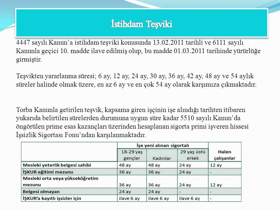 4447 sayılı Kanun'a istihdam teşviki konusunda 13.02.2011 tarihli ve 6111 sayılı Kanunla geçici 10. madde ilave edilmiş olup, bu madde 01.03.2011 tari