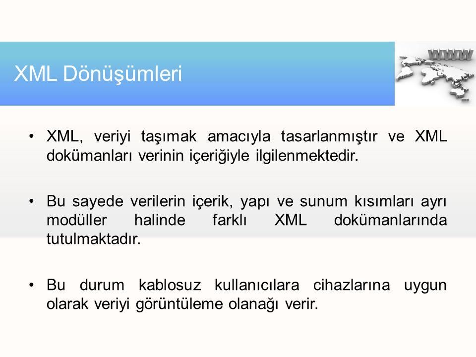 XML, veriyi taşımak amacıyla tasarlanmıştır ve XML dokümanları verinin içeriğiyle ilgilenmektedir. Bu sayede verilerin içerik, yapı ve sunum kısımları