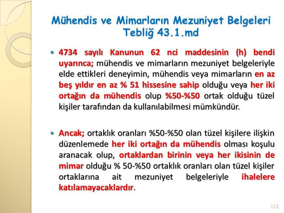 Mühendis ve Mimarların Mezuniyet Belgeleri Tebliğ 43.1.md 4734 sayılı Kanunun 62 nci maddesinin (h) bendi uyarınca; mühendis ve mimarların mezuniyet b