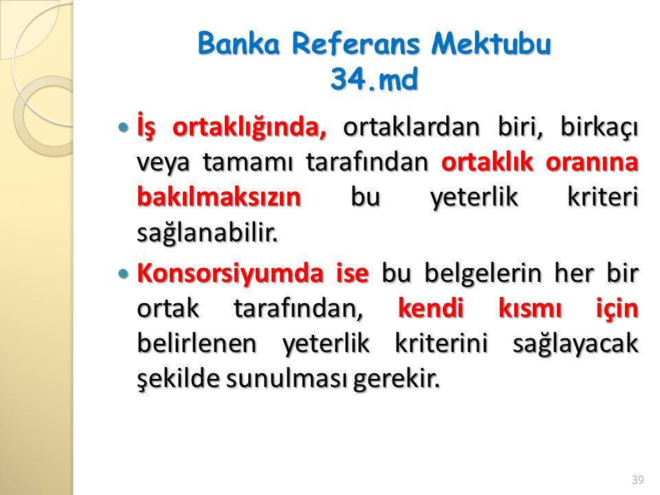 Banka Referans Mektubu 34.md İş ortaklığında, ortaklardan biri, birkaçı veya tamamı tarafından ortaklık oranına bakılmaksızın bu yeterlik kriteri sağl