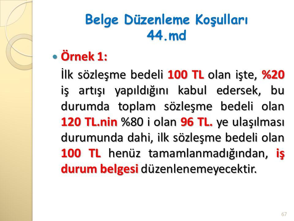 Belge Düzenleme Koşulları 44.md Örnek 1: Örnek 1: İlk sözleşme bedeli 100 TL olan işte, %20 iş artışı yapıldığını kabul edersek, bu durumda toplam söz