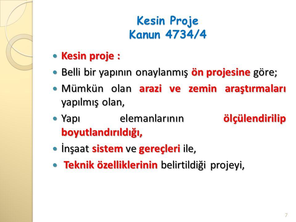 Kesin Proje Kanun 4734/4 Kesin proje : Kesin proje : Belli bir yapının onaylanmış ön projesine göre; Belli bir yapının onaylanmış ön projesine göre; M