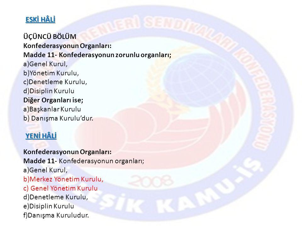 GEREKÇE Denetleme kurulu üye sayısı 3'ten 5'e çıkarılmıştır.