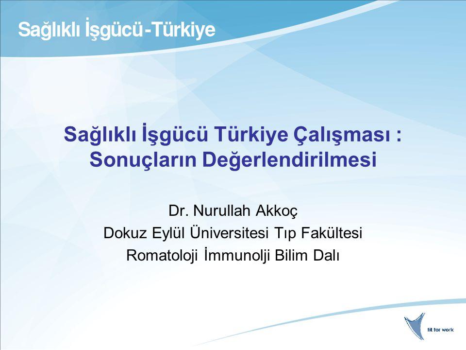 Sağlıklı İşgücü Türkiye Çalışması : Sonuçların Değerlendirilmesi Dr.
