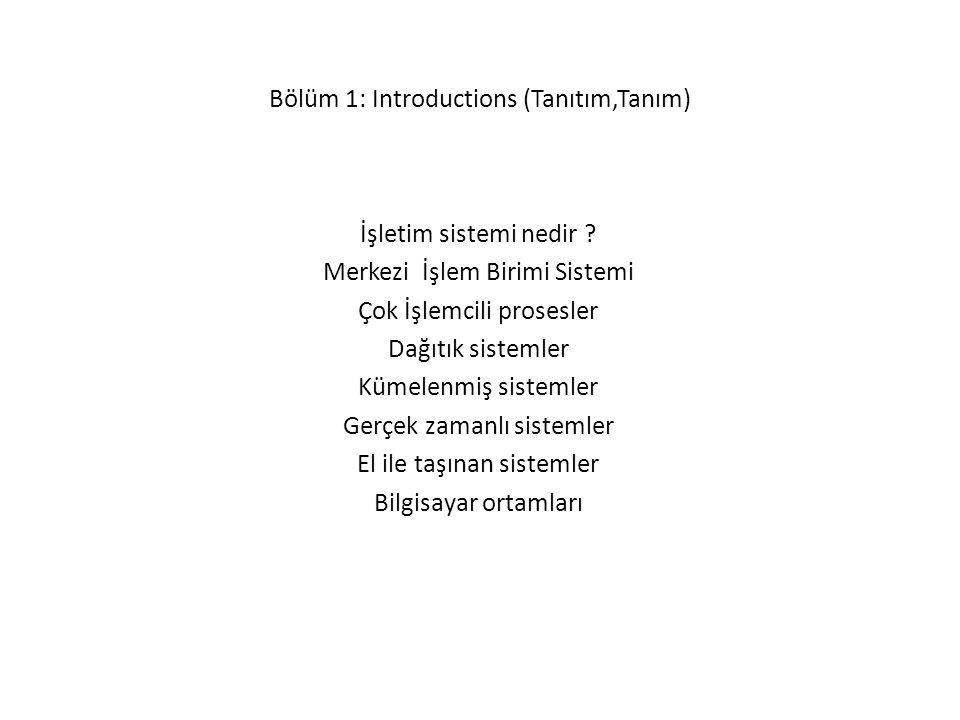 Bölüm 1: Introductions (Tanıtım,Tanım) İşletim sistemi nedir .