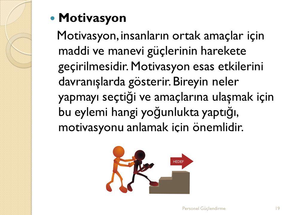 Motivasyon Motivasyon, insanların ortak amaçlar için maddi ve manevi güçlerinin harekete geçirilmesidir. Motivasyon esas etkilerini davranışlarda göst