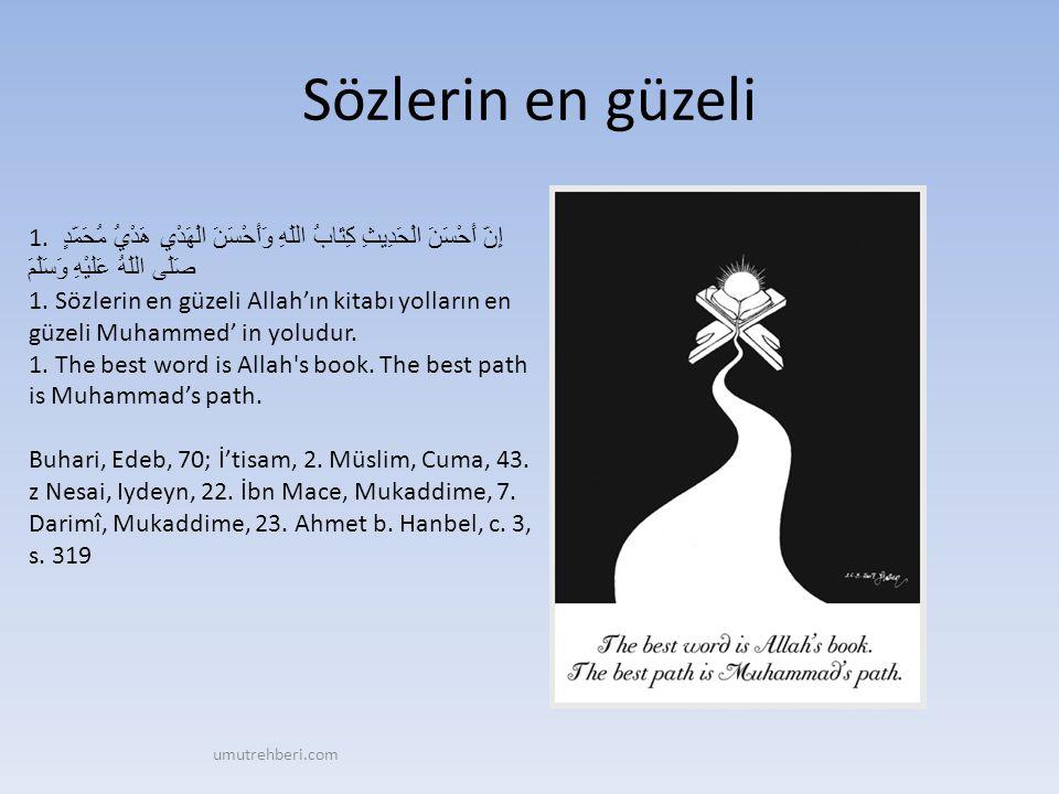 Kur'an'ı öğrenen ve öğreten 2.خَيْرُكُمْ مَنْ تَعَلَّمَ الْقُرْآنَ وَعَلَّمَهُ 2.
