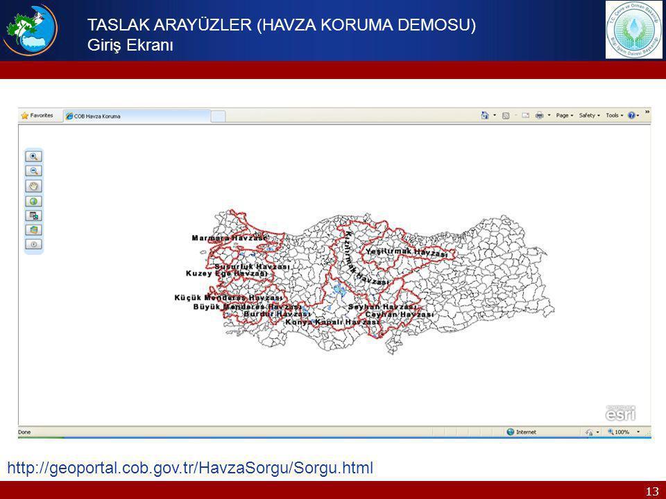 13 TASLAK ARAYÜZLER (HAVZA KORUMA DEMOSU) Giriş Ekranı http://geoportal.cob.gov.tr/HavzaSorgu/Sorgu.html