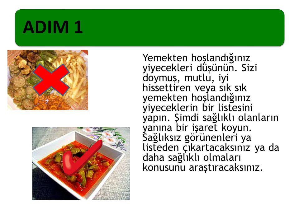 ADIM 1 Yemekten hoşlandığınız yiyecekleri düşünün. Sizi doymuş, mutlu, iyi hissettiren veya sık sık yemekten hoşlandığınız yiyeceklerin bir listesini