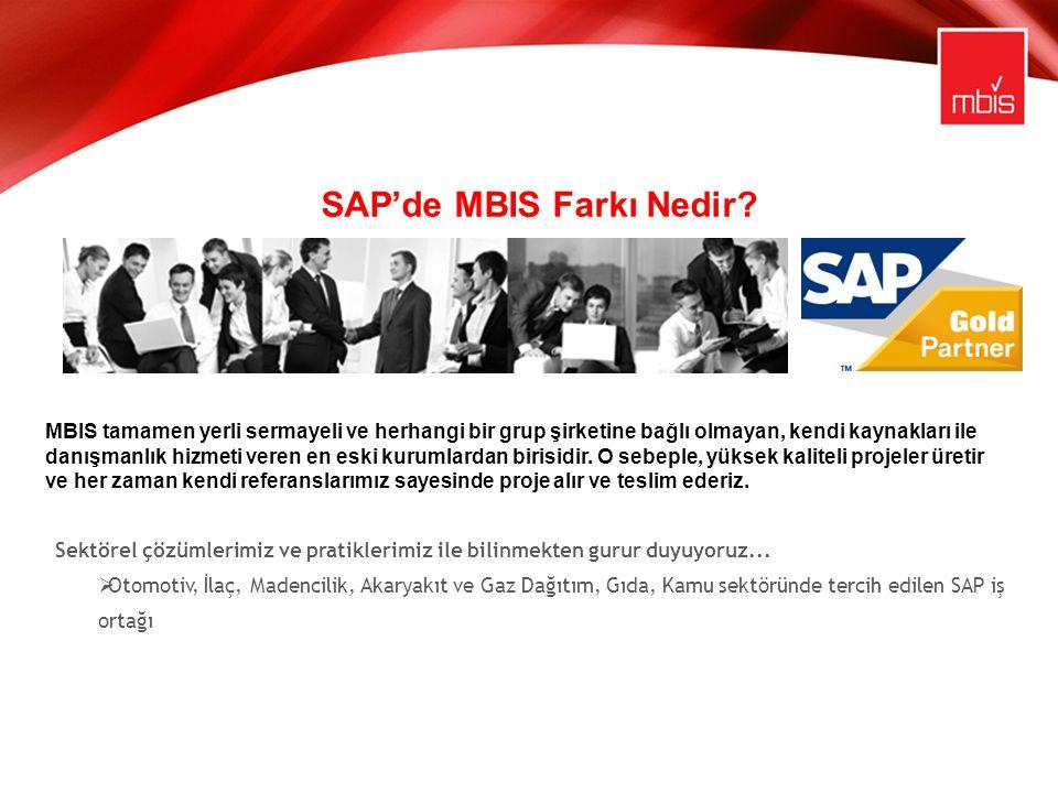 SAP'de MBIS Farkı Nedir? MBIS tamamen yerli sermayeli ve herhangi bir grup şirketine bağlı olmayan, kendi kaynakları ile danışmanlık hizmeti veren en