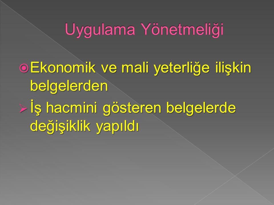 EEEEkonomik ve mali yeterliğe ilişkin belgelerden İİİİş hacmini gösteren belgelerde değişiklik yapıldı