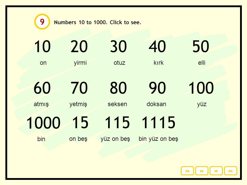 Numbers 0 to 9. Click to see. sıfırbirikiüçdört beşaltıyedisekizdokuz  8