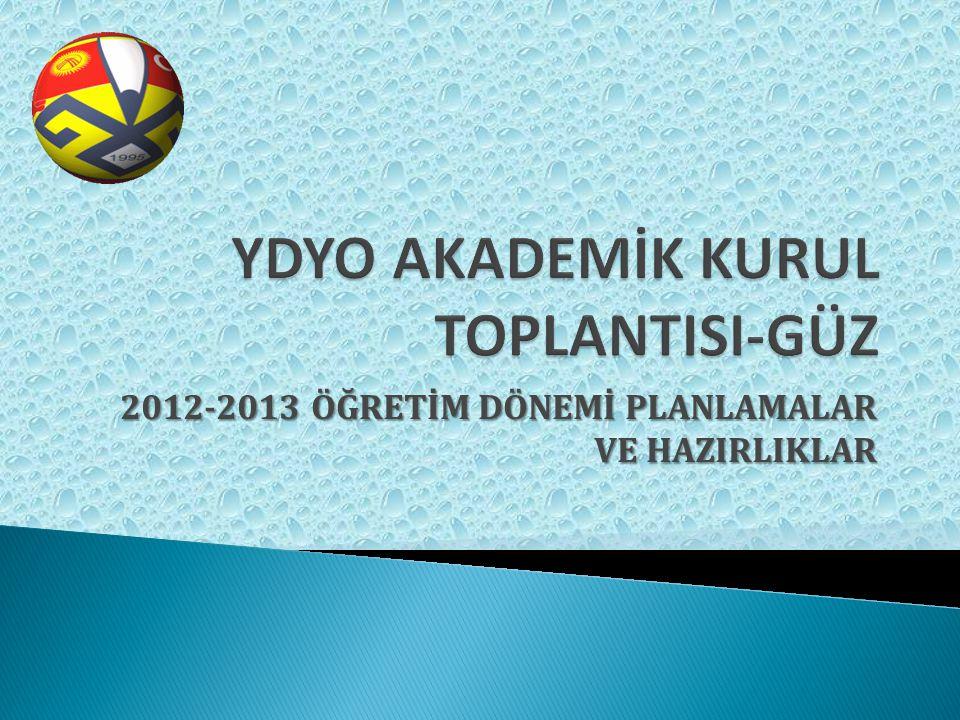 2012-2013 ÖĞRETİM DÖNEMİ PLANLAMALAR VE HAZIRLIKLAR