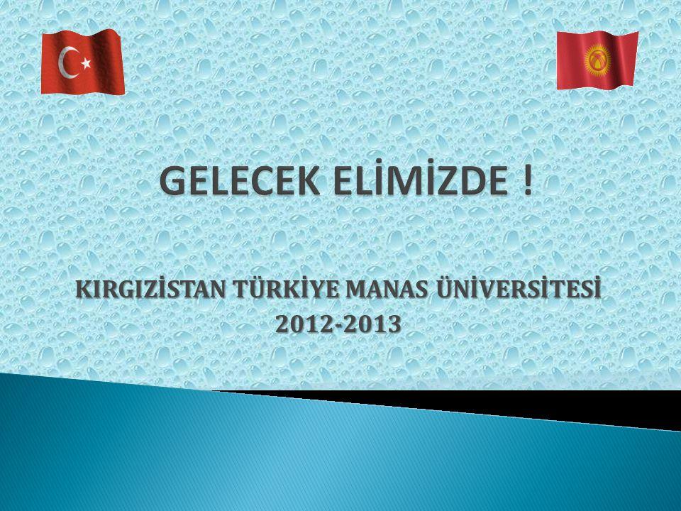 KIRGIZİSTAN TÜRKİYE MANAS ÜNİVERSİTESİ 2012-2013