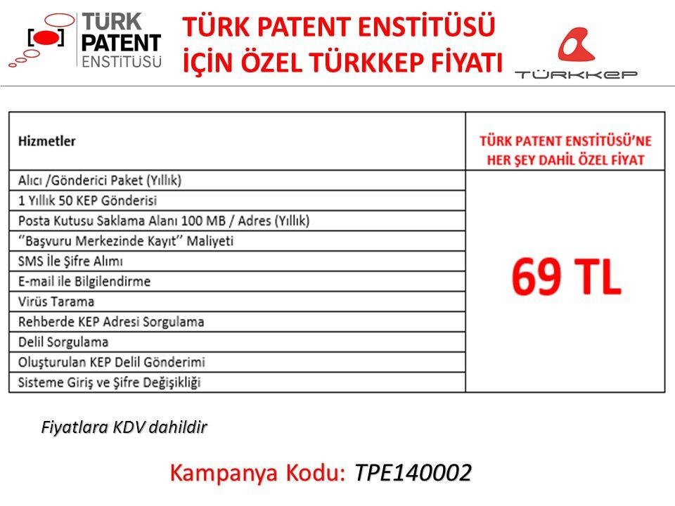 TÜRK PATENT ENSTİTÜSÜ İÇİN ÖZEL TÜRKKEP FİYATI Kampanya Kodu: TPE140002 Fiyatlara KDV dahildir