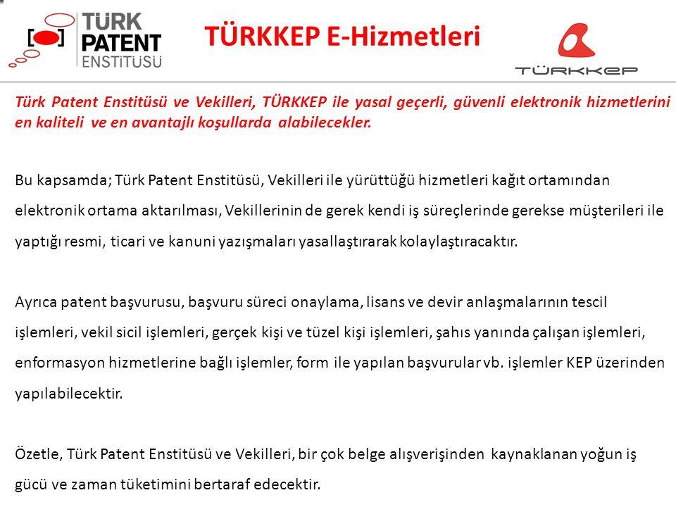 TÜRKKEP E-Hizmetleri Türk Patent Enstitüsü ve Vekilleri, TÜRKKEP ile yasal geçerli, güvenli elektronik hizmetlerini en kaliteli ve en avantajlı koşull