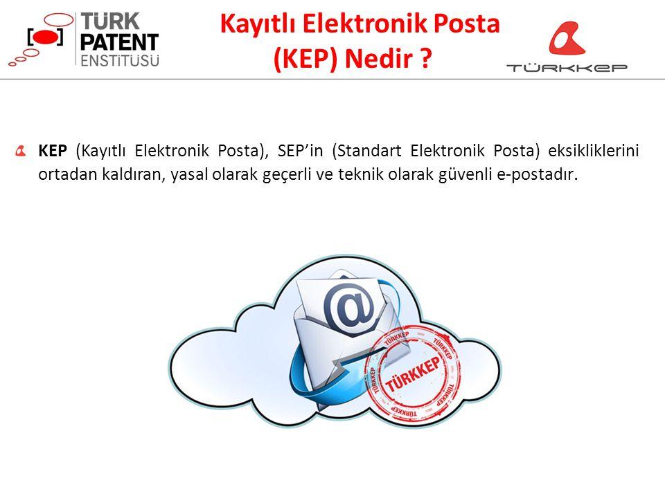 Kayıtlı Elektronik Posta (KEP) Nedir ? KEP (Kayıtlı Elektronik Posta), SEP'in (Standart Elektronik Posta) eksikliklerini ortadan kaldıran, yasal olara