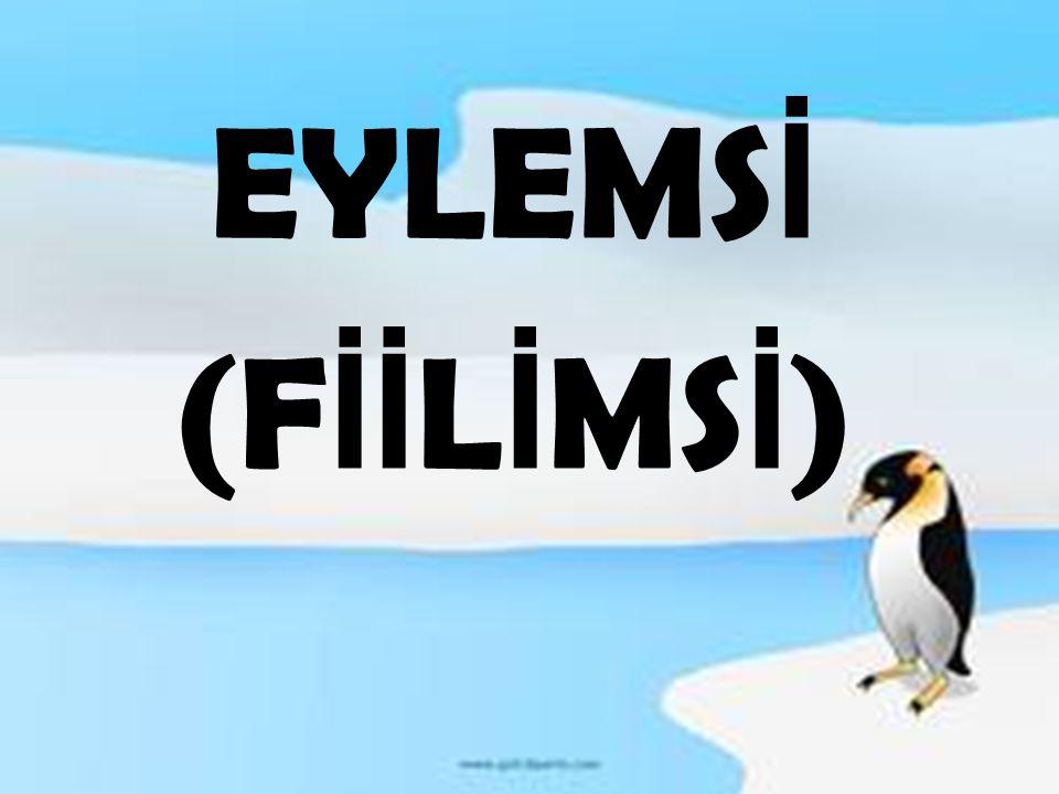 EYLEMS İ (F İİ L İ MS İ )