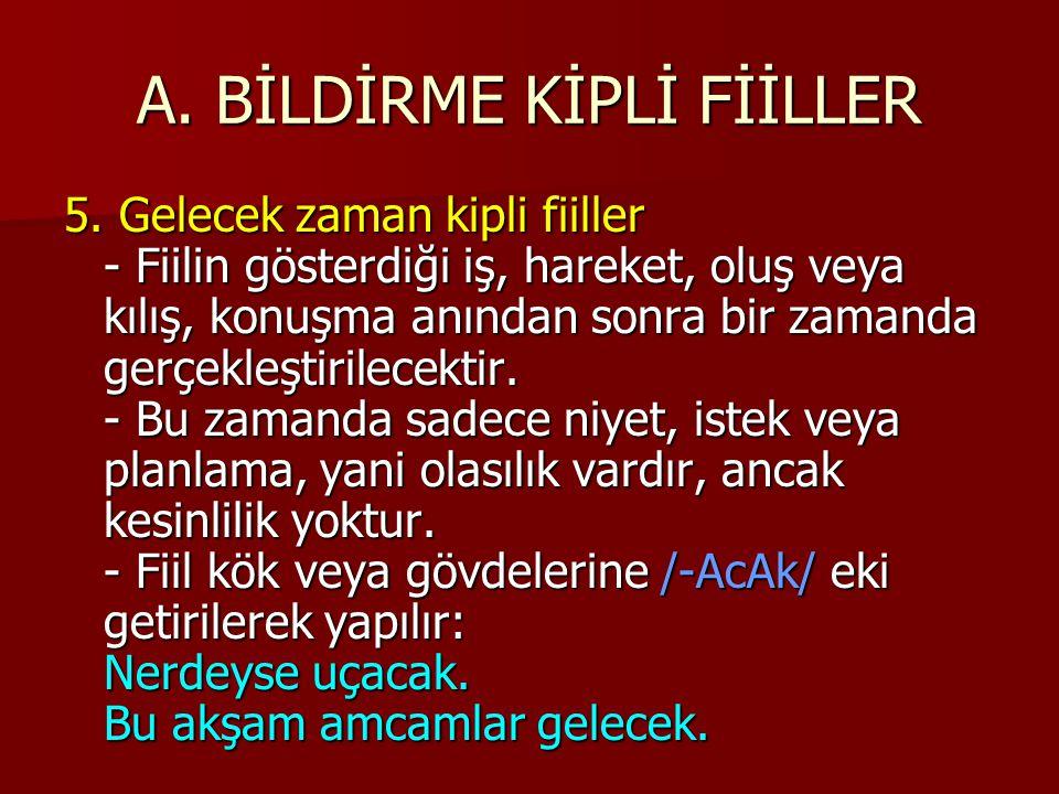 A.BİLDİRME KİPLİ FİİLLER 5.