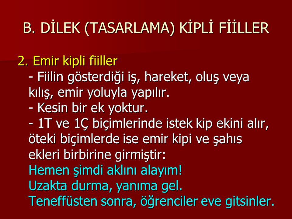 B.DİLEK (TASARLAMA) KİPLİ FİİLLER 2.