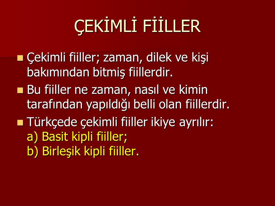 B.DİLEK (TASARLAMA) KİPLİ FİİLLER 3.