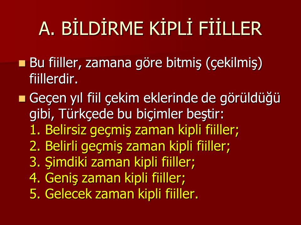 A.BİLDİRME KİPLİ FİİLLER 1.