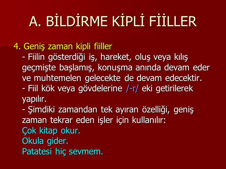 A.BİLDİRME KİPLİ FİİLLER 4.