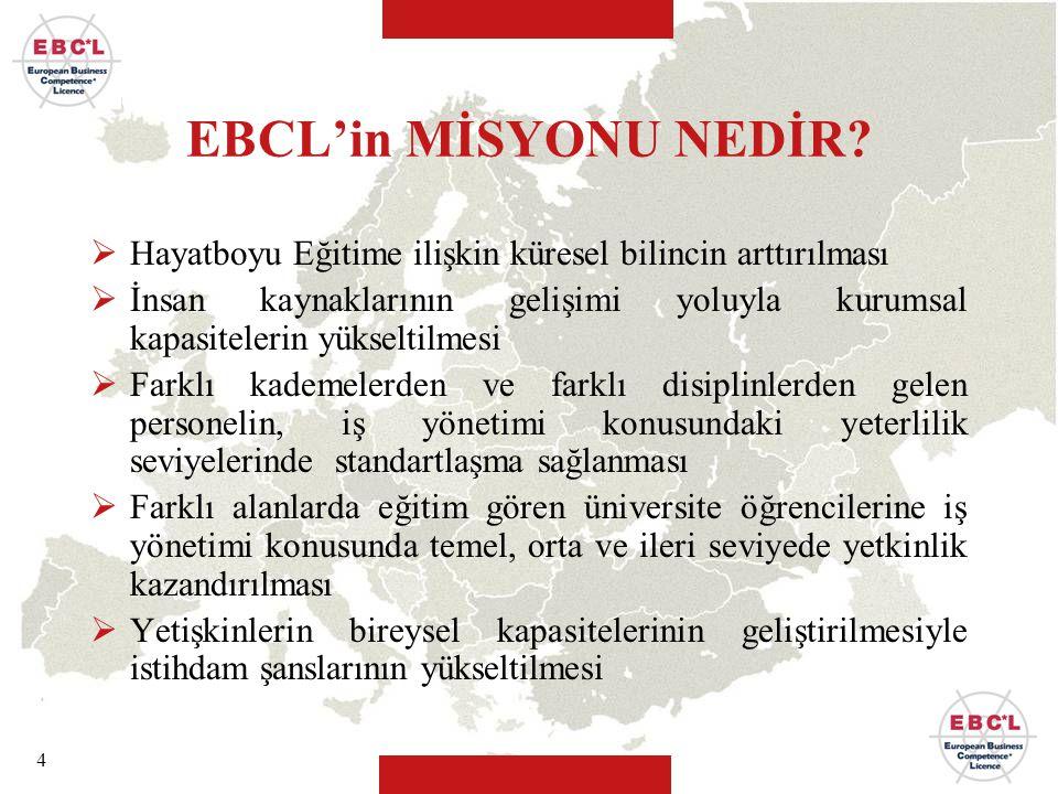 4 EBCL'in MİSYONU NEDİR?  Hayatboyu Eğitime ilişkin küresel bilincin arttırılması  İnsan kaynaklarının gelişimi yoluyla kurumsal kapasitelerin yükse