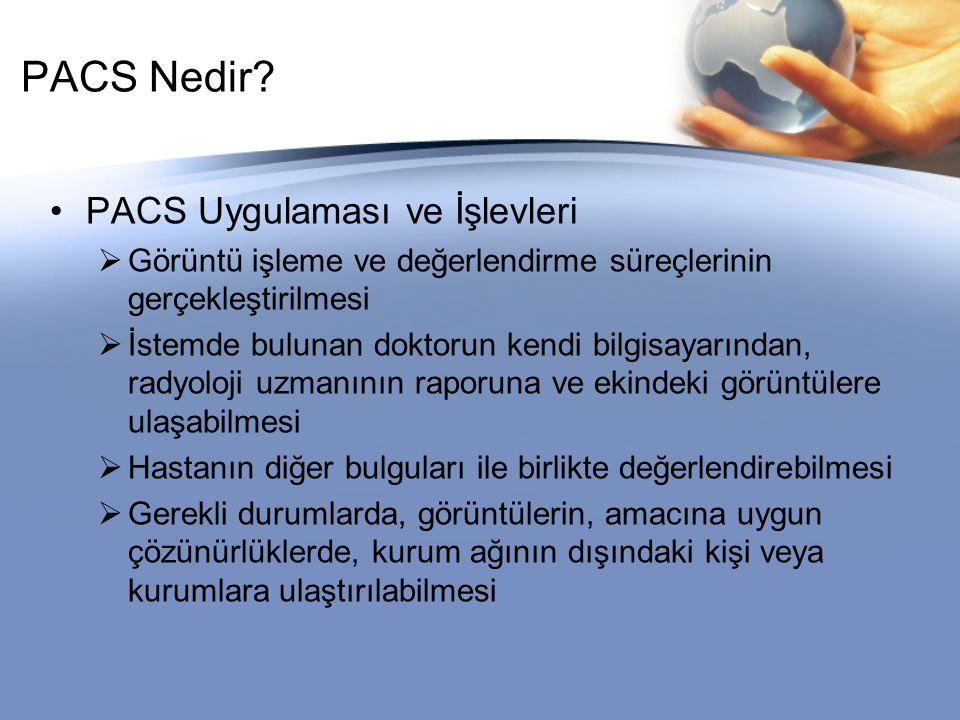 Olgunluk Seviyesi 3 (Klinik Süreç Kabiliyeti) Klinik Süreç Kabiliyeti PACS sisteminin iş akışı ve hasta yönetimi sistemlerine entegrasyon kabiliyetini değerlendirir.