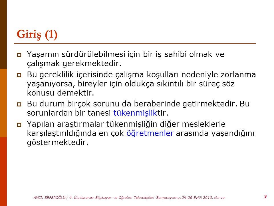 2 AVCI, SEFEROĞLU / 4. Uluslararası Bilgisayar ve Öğretim Teknolojileri Sempozyumu, 24-26 Eylül 2010, Konya Giriş (1)  Yaşamın sürdürülebilmesi için