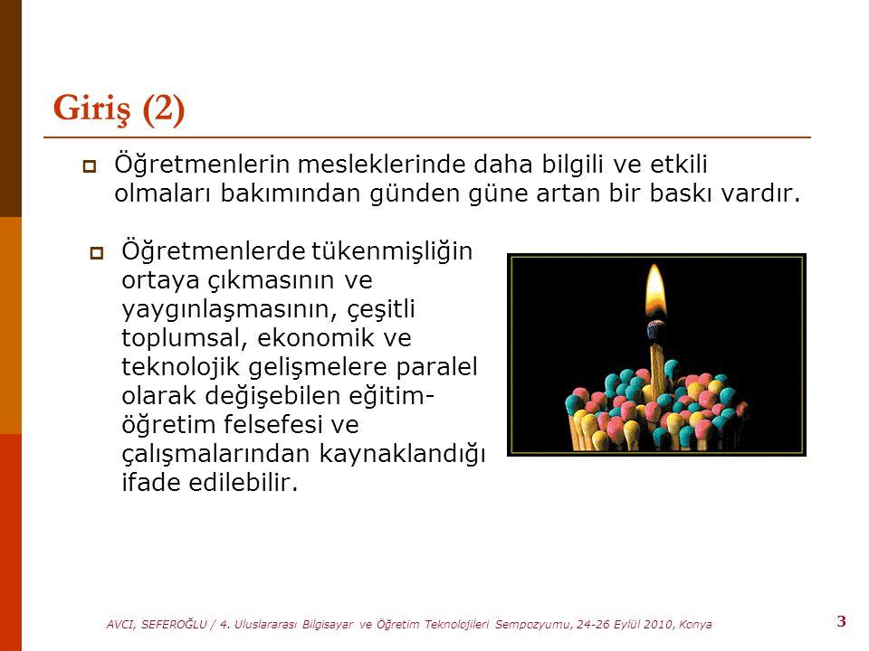 3 AVCI, SEFEROĞLU / 4. Uluslararası Bilgisayar ve Öğretim Teknolojileri Sempozyumu, 24-26 Eylül 2010, Konya Giriş (2)  Öğretmenlerde tükenmişliğin or