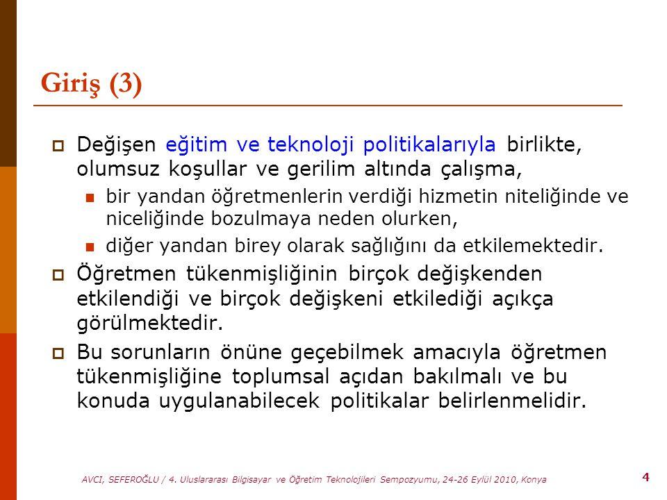 4 AVCI, SEFEROĞLU / 4. Uluslararası Bilgisayar ve Öğretim Teknolojileri Sempozyumu, 24-26 Eylül 2010, Konya Giriş (3)  Değişen eğitim ve teknoloji po