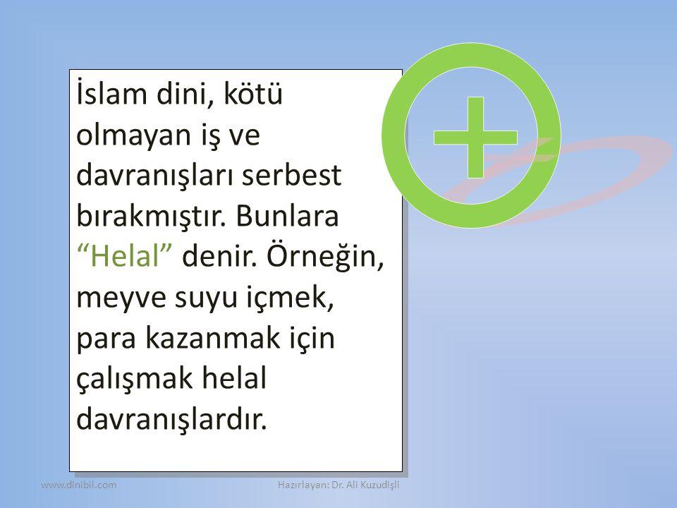 Helal olan iş ve davranışların bir bölümü, İslam dinince övülmüştür.