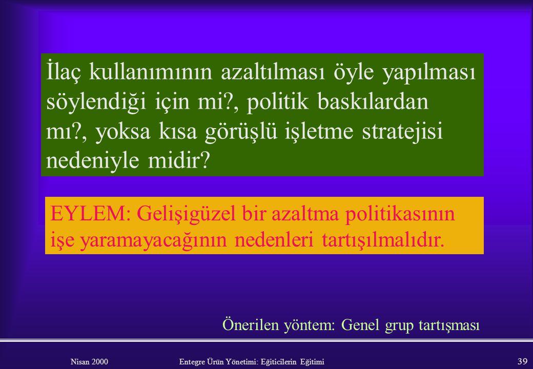 Nisan 2000 Entegre Ürün Yönetimi: Eğiticilerin Eğitimi 38 Zirai mücadele ilacının seçimi ve uygulanması. İlacın amaca uygunluğu gözden geçirilmeli. Ta