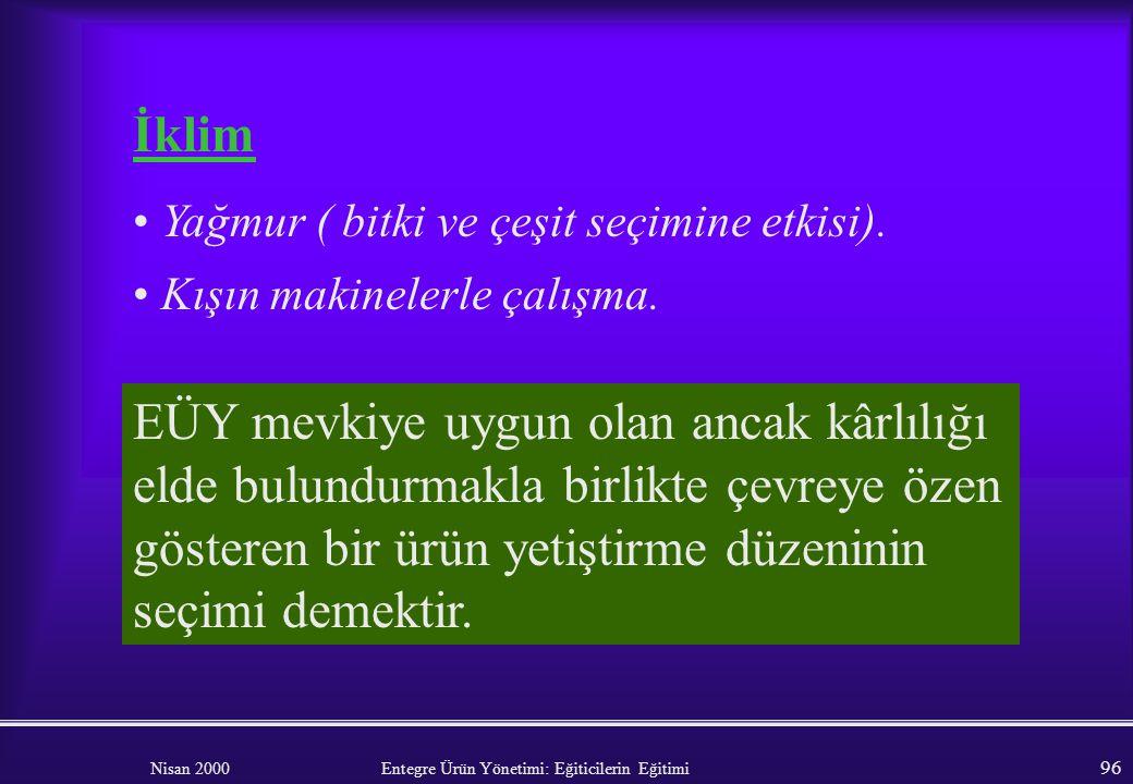 Nisan 2000 Entegre Ürün Yönetimi: Eğiticilerin Eğitimi 95 Tarihçe Önceki zararlı, hastalık ve yabancıot sorunları. Ürün tarihçesi. Toprak tarihçesi.