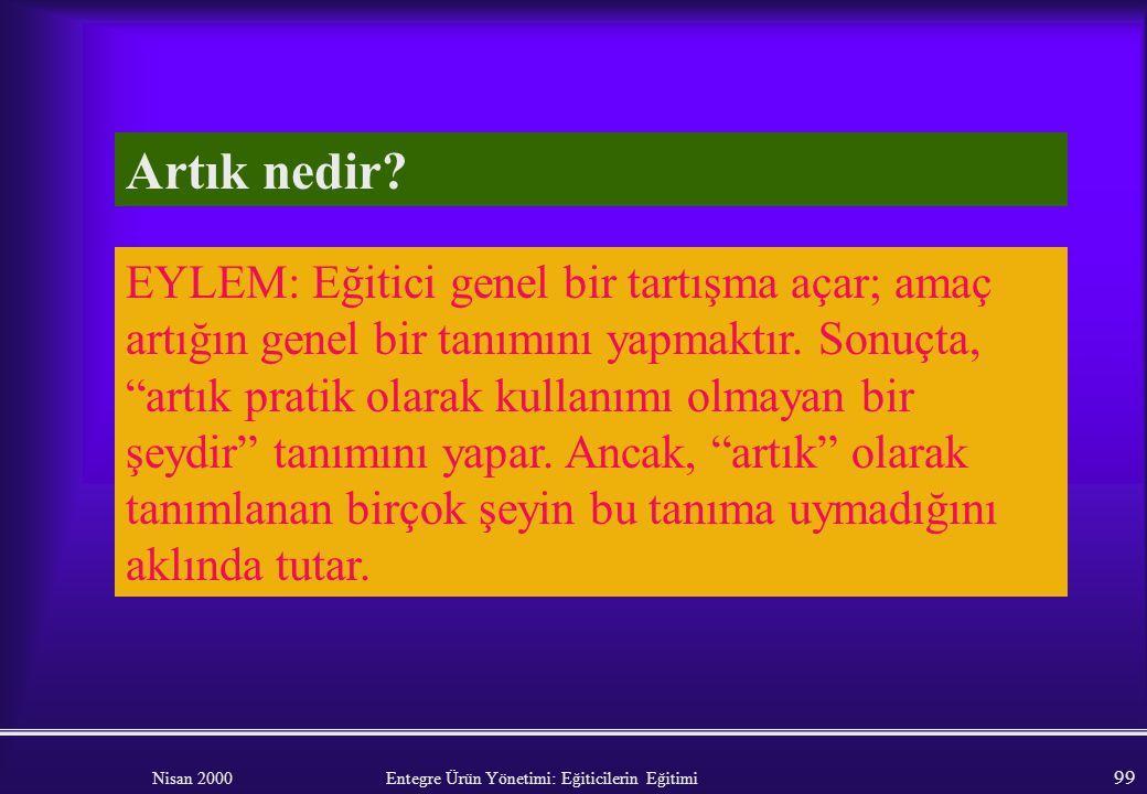 Nisan 2000 Entegre Ürün Yönetimi: Eğiticilerin Eğitimi 98 Modül 8: ARTIK VE KİRLİLİK YÖNETİMİ