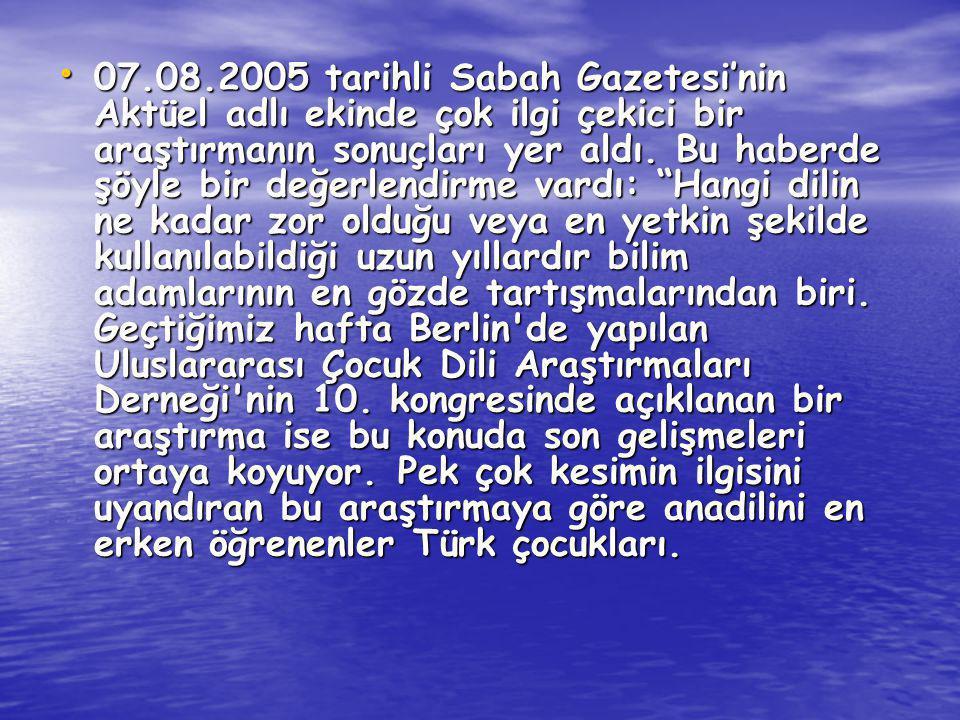07.08.2005 tarihli Sabah Gazetesi'nin Aktüel adlı ekinde çok ilgi çekici bir araştırmanın sonuçları yer aldı. Bu haberde şöyle bir değerlendirme vardı