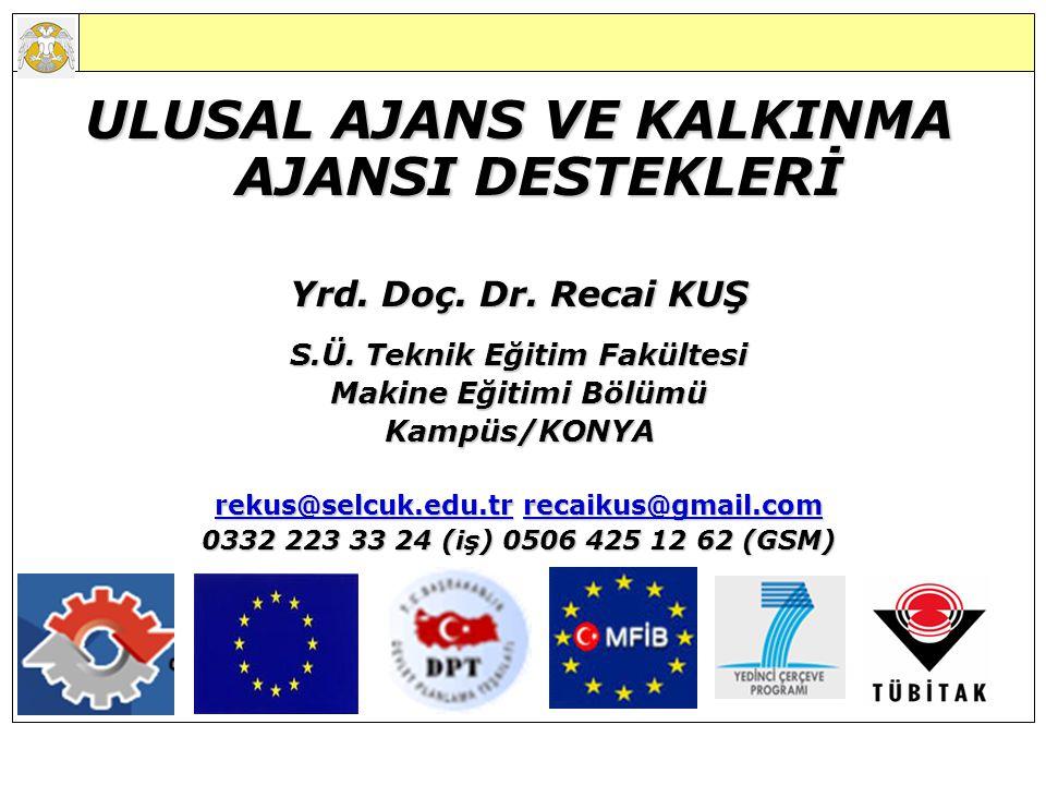 ULUSAL AJANS VE KALKINMA AJANSI DESTEKLERİ Yrd.Doç.