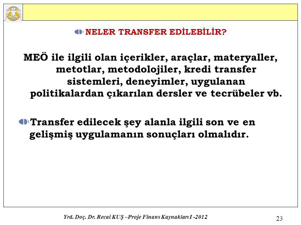 NELER TRANSFER EDİLEBİLİR? MEÖ ile ilgili olan içerikler, araçlar, materyaller, metotlar, metodolojiler, kredi transfer sistemleri, deneyimler, uygula