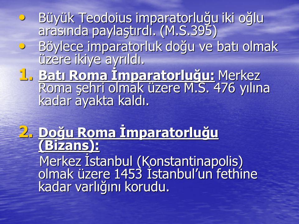 Büyük Teodoius imparatorluğu iki oğlu arasında paylaştırdı.