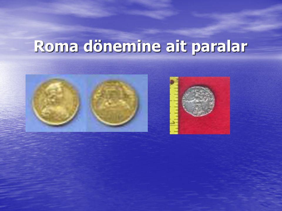 Roma dönemine ait paralar Roma dönemine ait paralar