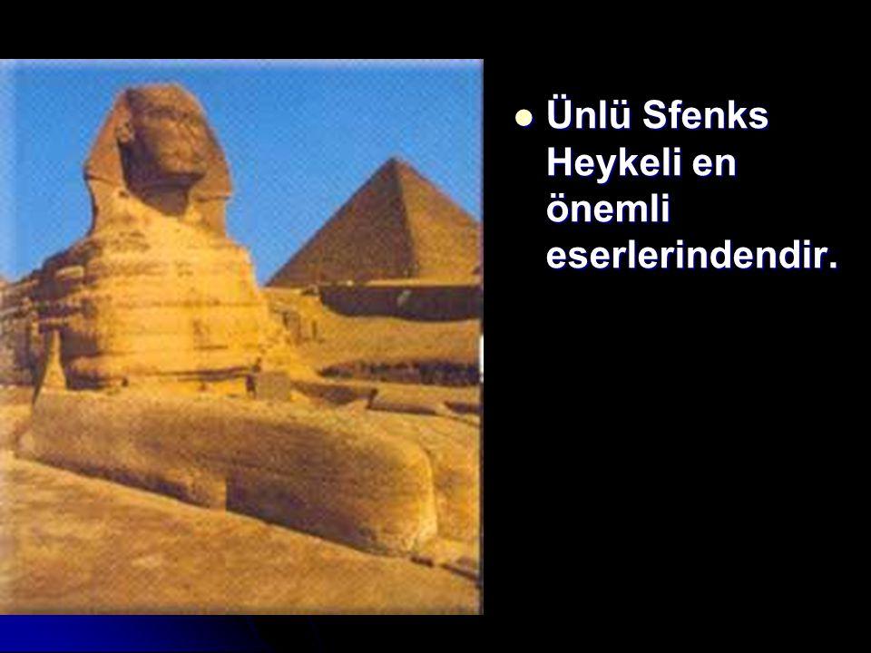 Ünlü Sfenks Heykeli en önemli eserlerindendir. Ünlü Sfenks Heykeli en önemli eserlerindendir.