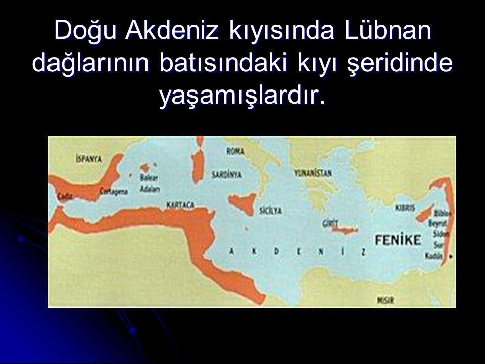 Doğu Akdeniz kıyısında Lübnan dağlarının batısındaki kıyı şeridinde yaşamışlardır.