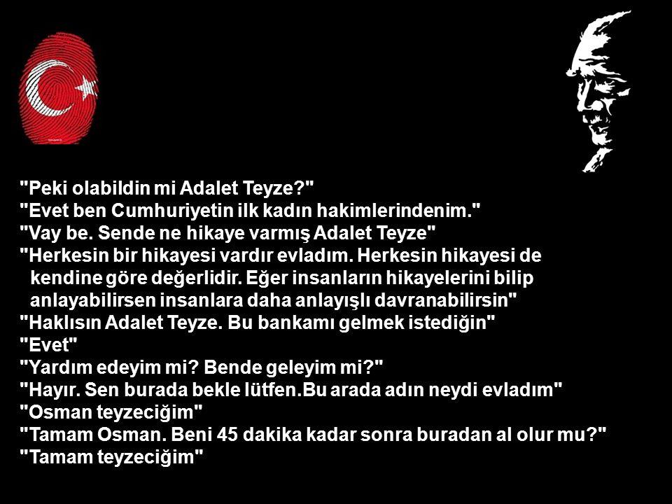 Ben lisedeyken bizim okulumuza gelmişti Atatürk.Beni de ona çiçek vermek için seçmişlerdi.