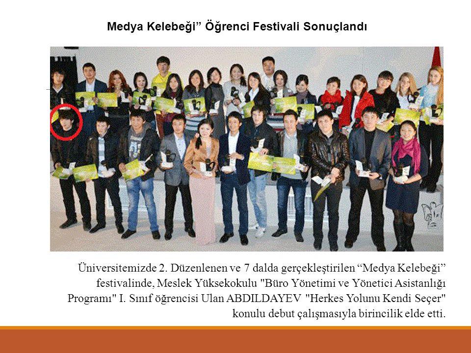 """Üniversitemizde 2. Düzenlenen ve 7 dalda gerçekleştirilen """"Medya Kelebeği"""" festivalinde, Meslek Yüksekokulu"""