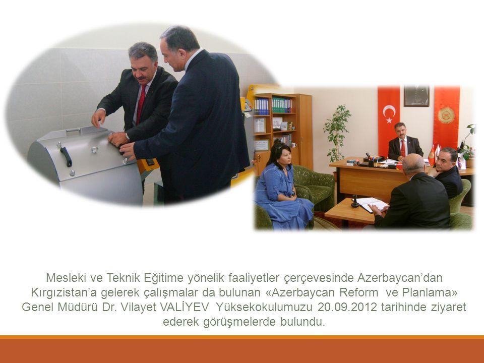 Mesleki ve Teknik Eğitime yönelik faaliyetler çerçevesinde Azerbaycan'dan Kırgızistan'a gelerek çalışmalar da bulunan «Azerbaycan Reform ve Planlama»