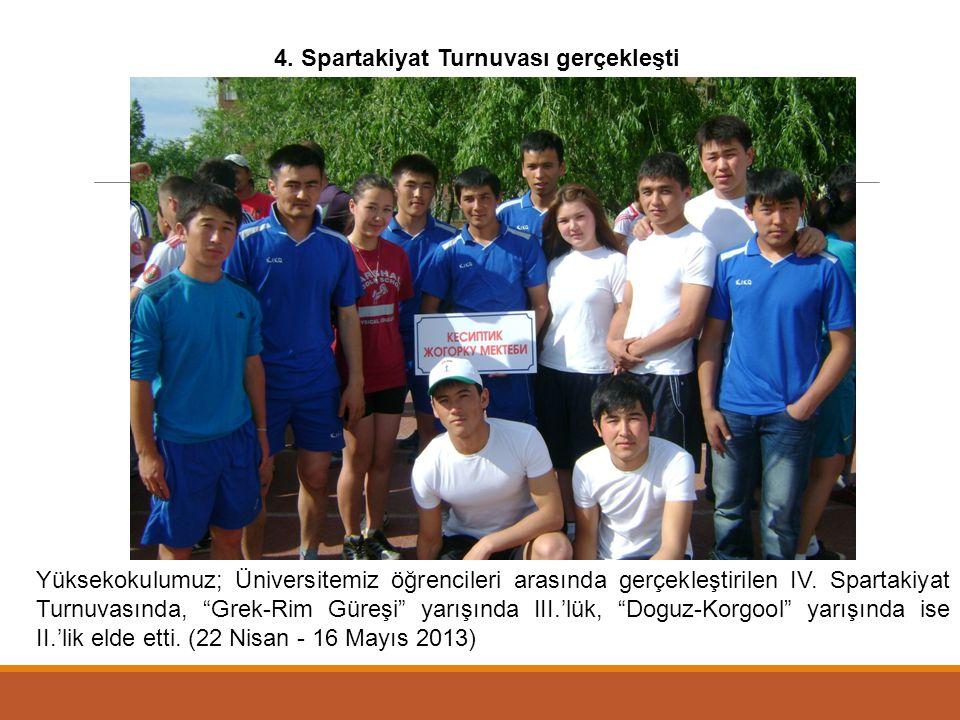 """Yüksekokulumuz; Üniversitemiz öğrencileri arasında gerçekleştirilen IV. Spartakiyat Turnuvasında, """"Grek-Rim Güreşi"""" yarışında III.'lük, """"Doguz-Korgool"""
