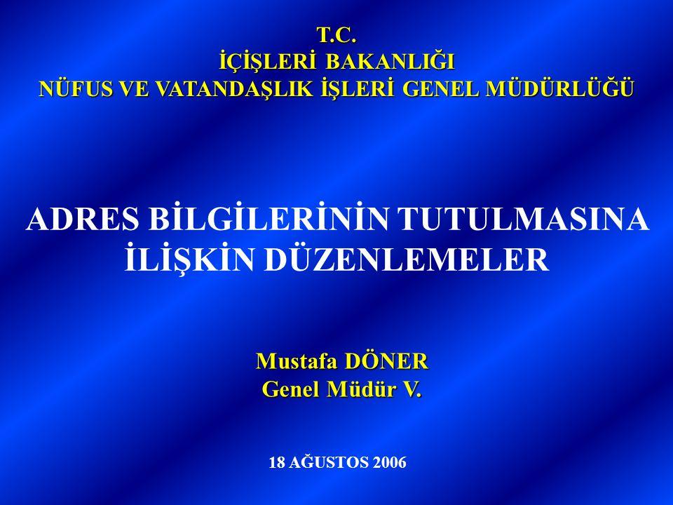 ADRES BİLGİLERİNİN TUTULMASINA İLİŞKİN DÜZENLEMELER T.C.
